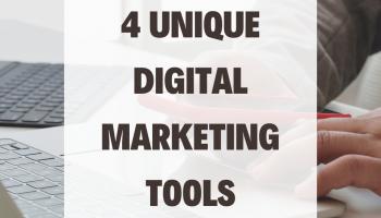 4 Unique Digital Marketing Tools
